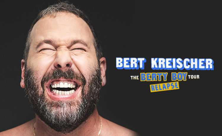 Bert Kreischer -The Berty Boy World Tour Apr 23