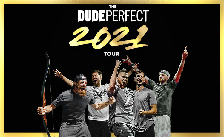 The Dude Perfect 2021 Tour Jul 11